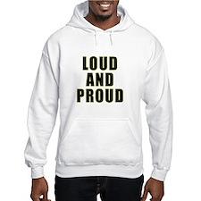 Loud Proud Hoodie