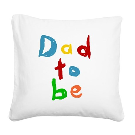 Primary Color Text Dad To Be Square Canvas Pillow