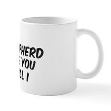 If my German Shepherd Mug