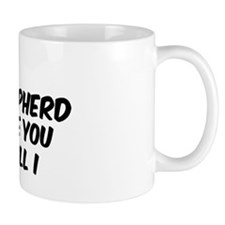If my German Shepherd Coffee Mug