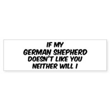 If my German Shepherd Bumper Bumper Sticker
