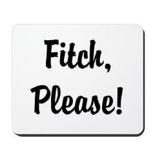 Fitch, Please! Mousepad