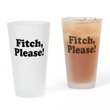 Fitch, Please! Drinking Glass
