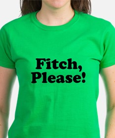 Fitch, Please! T-Shirt