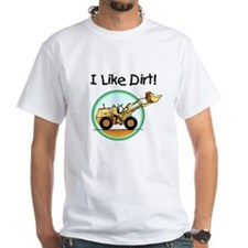 I Like Dirt T-Shirt