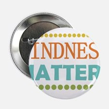 "Kindness Matters 2.25"" Button"