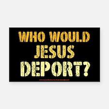 Who Would Jesus Deport? Rectangle Car Magnet