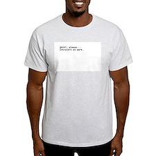 Quiet, please...Introvert at work. T-Shirt