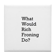 What Would Rich Froning Do? Tile Coaster