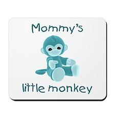 Mommy's little monkey (teal) Mousepad