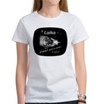 LAIKA First Dog in Space! Women's T-Shirt