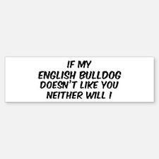 If my English Bulldog Bumper Bumper Bumper Sticker