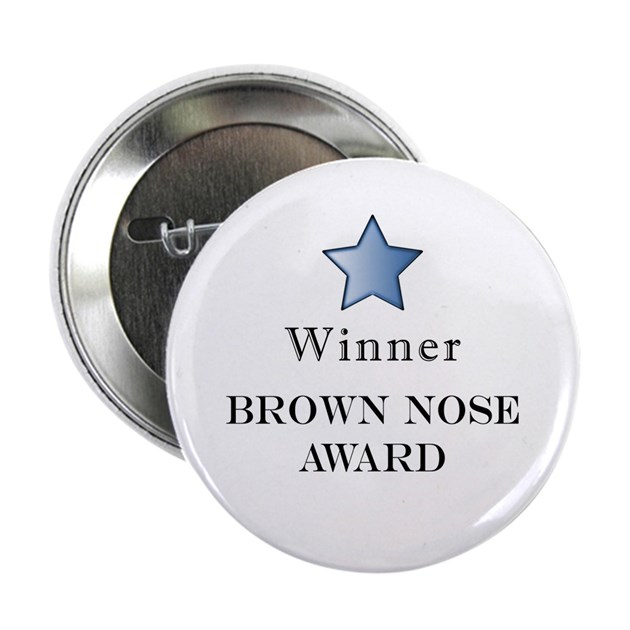 The Best Brown Nose Award Button By Loonsteins