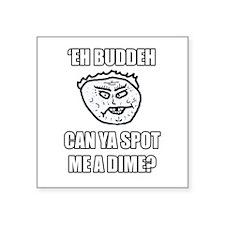 Eh Buddeh - Spot Me Sticker