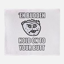 Eh Buddeh - Hold On Throw Blanket
