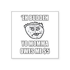 Eh Buddeh - Momma Sticker