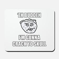 Eh Buddeh - Skull Mousepad