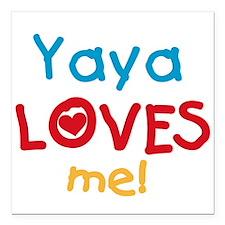 """Yaya Loves Me Square Car Magnet 3"""" x 3"""""""