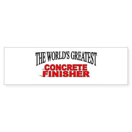The Worlds Greatest Concrete Finisher Bumper Stick