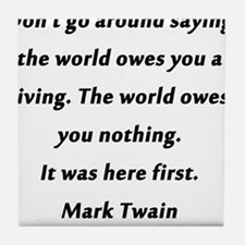 What the World Owes Mark Twain Tile Coaster