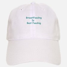 BreastFeeding Is Best Baseball Baseball Cap