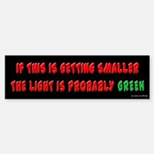 Light is Probably Green Bumper Bumper Bumper Sticker