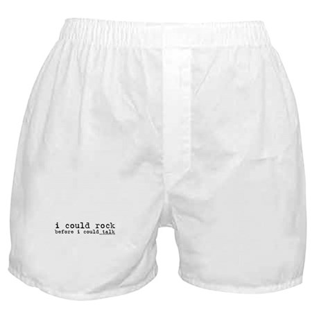 I Could Rock Before I Could T Boxer Shorts