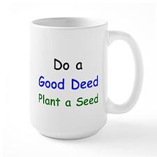 Do a Good Deed Plant a Seed Mug