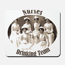 Nurses Drinking Team Mousepad