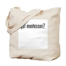 got montessori? Tote Bag