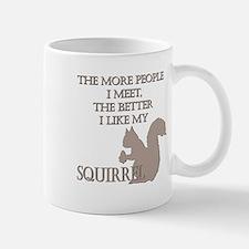 Like My Squirrel Small Small Mug
