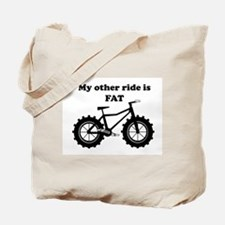 My other ride is Fat Tote Bag