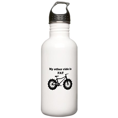 My other ride is Fat Water Bottle