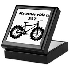 My other ride is Fat Keepsake Box