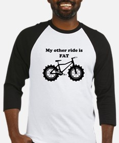 My other ride is Fat Baseball Jersey
