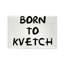 """Born to Kvetch text-only"" Rectangle Magnet"
