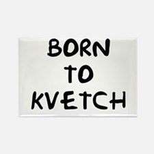 """""""Born to Kvetch text-only"""" Rectangle Magnet"""
