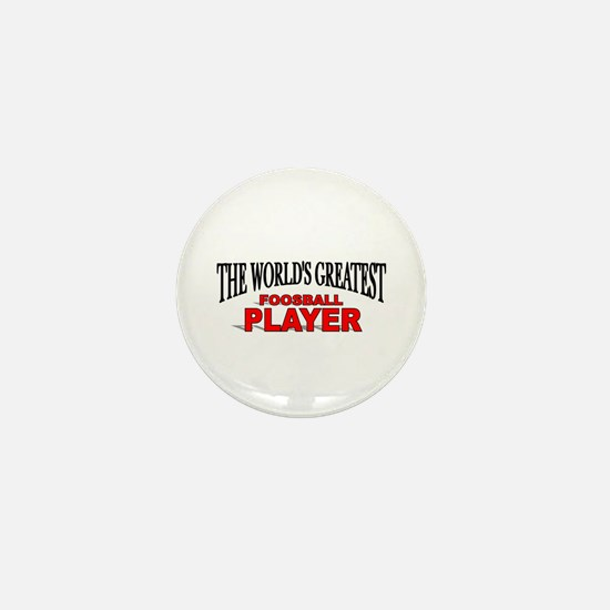 """The World's Greatest Foosball Player"" Mini Button"