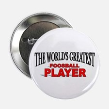 """""""The World's Greatest Foosball Player"""" Button"""