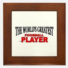 """The World's Greatest Foosball Player"" Framed Tile"