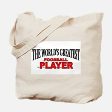 """The World's Greatest Foosball Player"" Tote Bag"