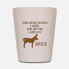Like My Mule Shot Glass