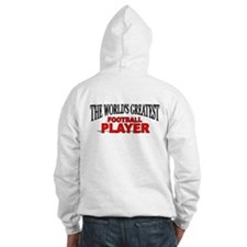 """The World's Greatest Football Player"" Hoodie"