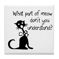 cat saying w/ attitude Tile Coaster