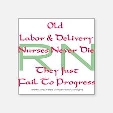 Old L&D Nurses Never Die' Sticker