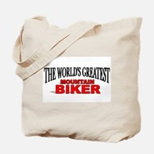 """The World's Greatest Mountain Biker"" Tote Bag"