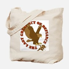 Last Great Act of Defiance Tote Bag