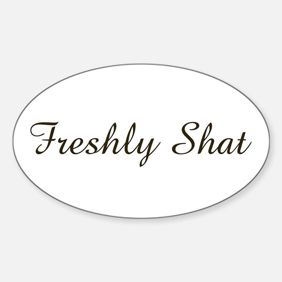 freshly shat Oval Decal