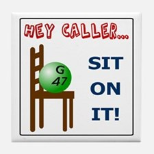 Sit on it caller! Tile Coaster