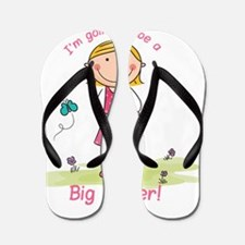 Big Sister to be Flip Flops